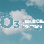 benificios da ozonoterapia
